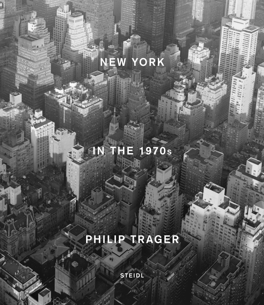 Cover of Philip Trager's New York in the 1970s (Philip Trager, published by Steidl)