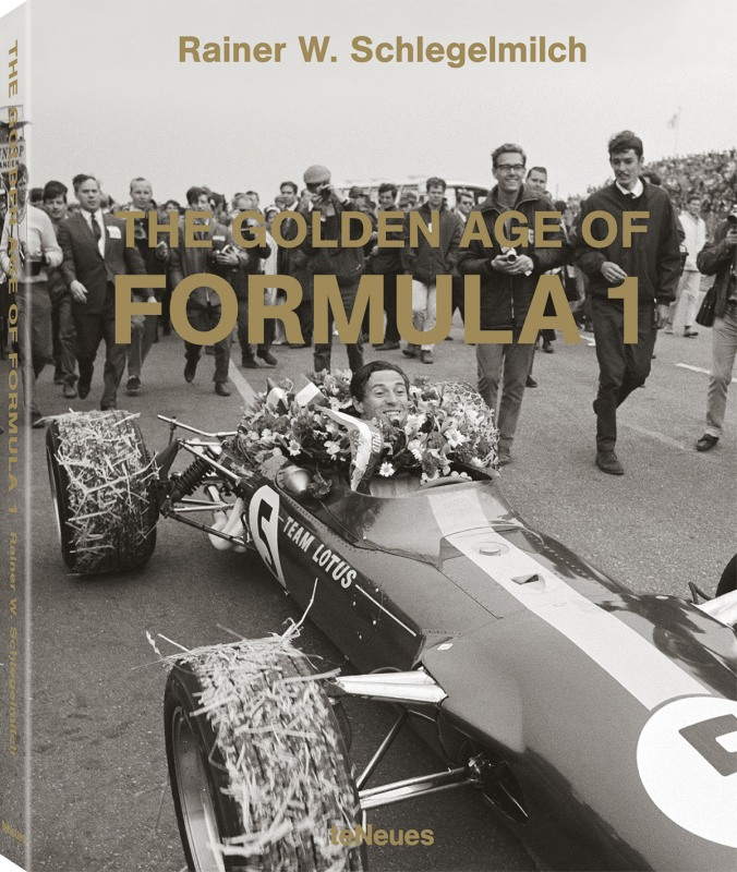 The Golden Age of Formula 1 by Rainer W. Schlegelmilch