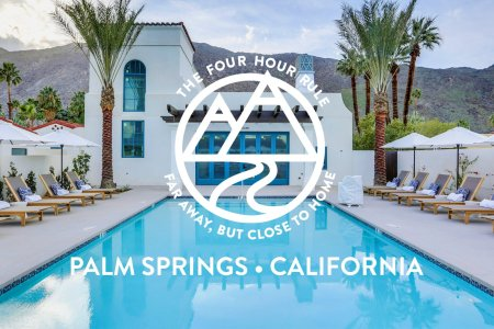 The 4-Hour Rule: Palm Springs R&R