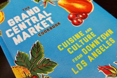 Grand Central Market's Cookbook Is a Diverse Ride Through LA's Food Scene