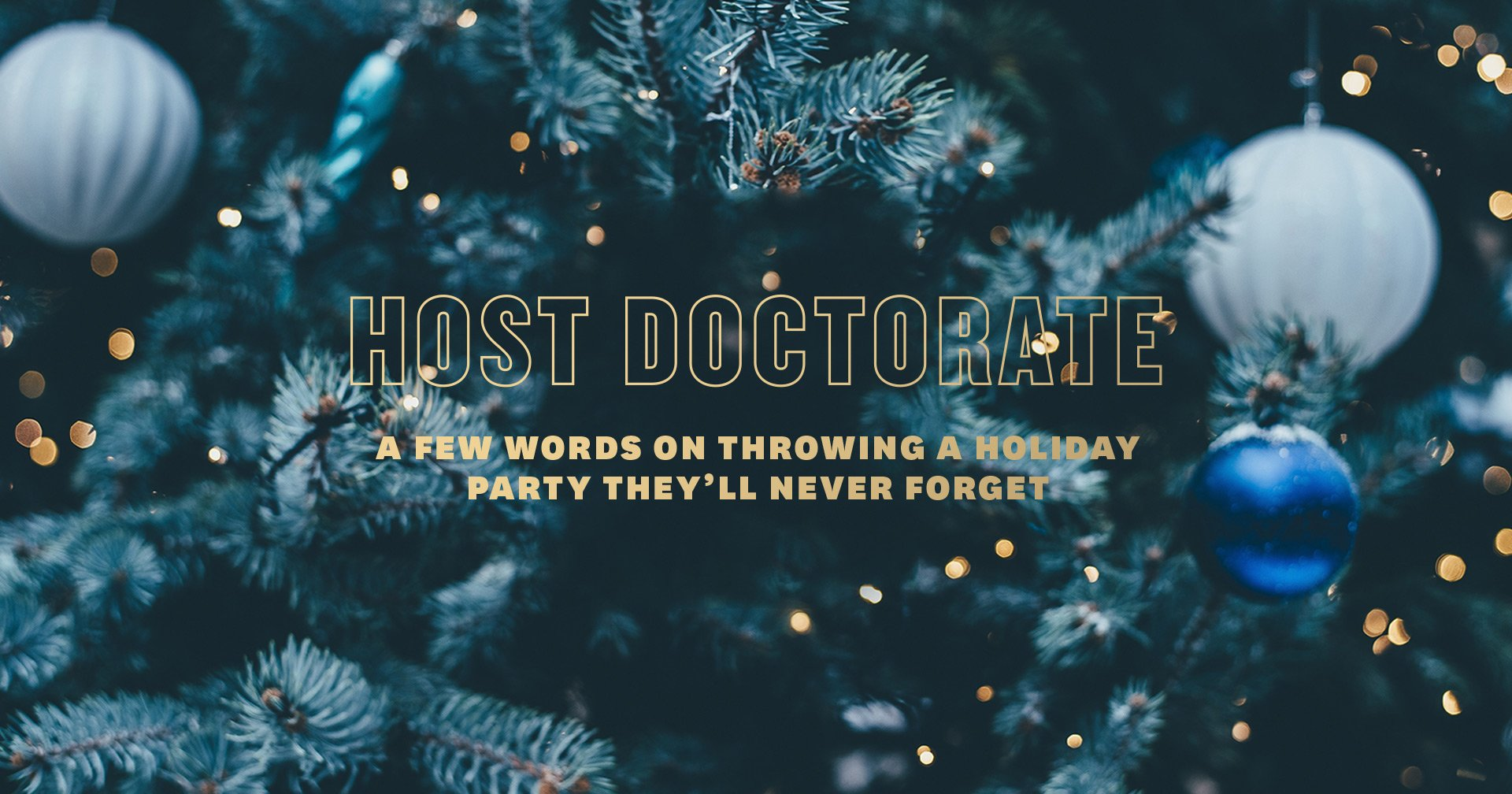 A Few Words on Throwing a Holiday Party They'll Never Forget