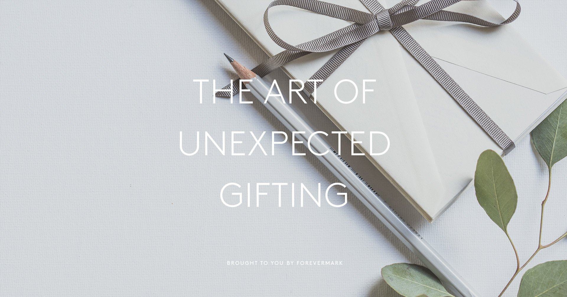 The Art of Unexpected Gifting