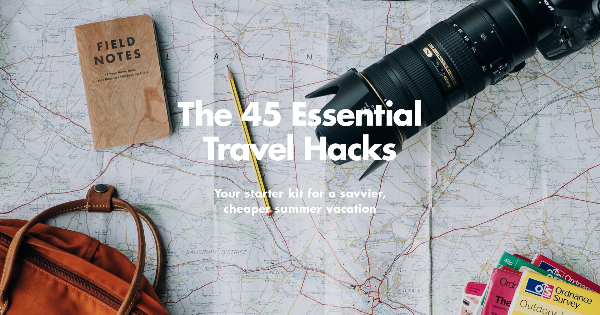 The 45 Essential Travel Hacks