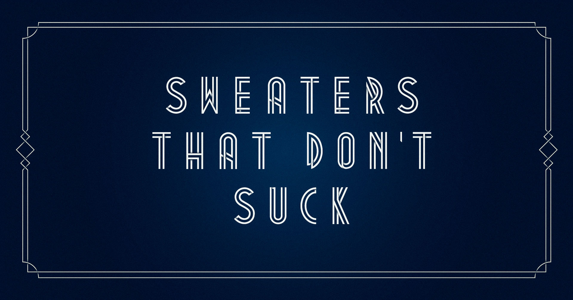 Sweaters That Don't Suck