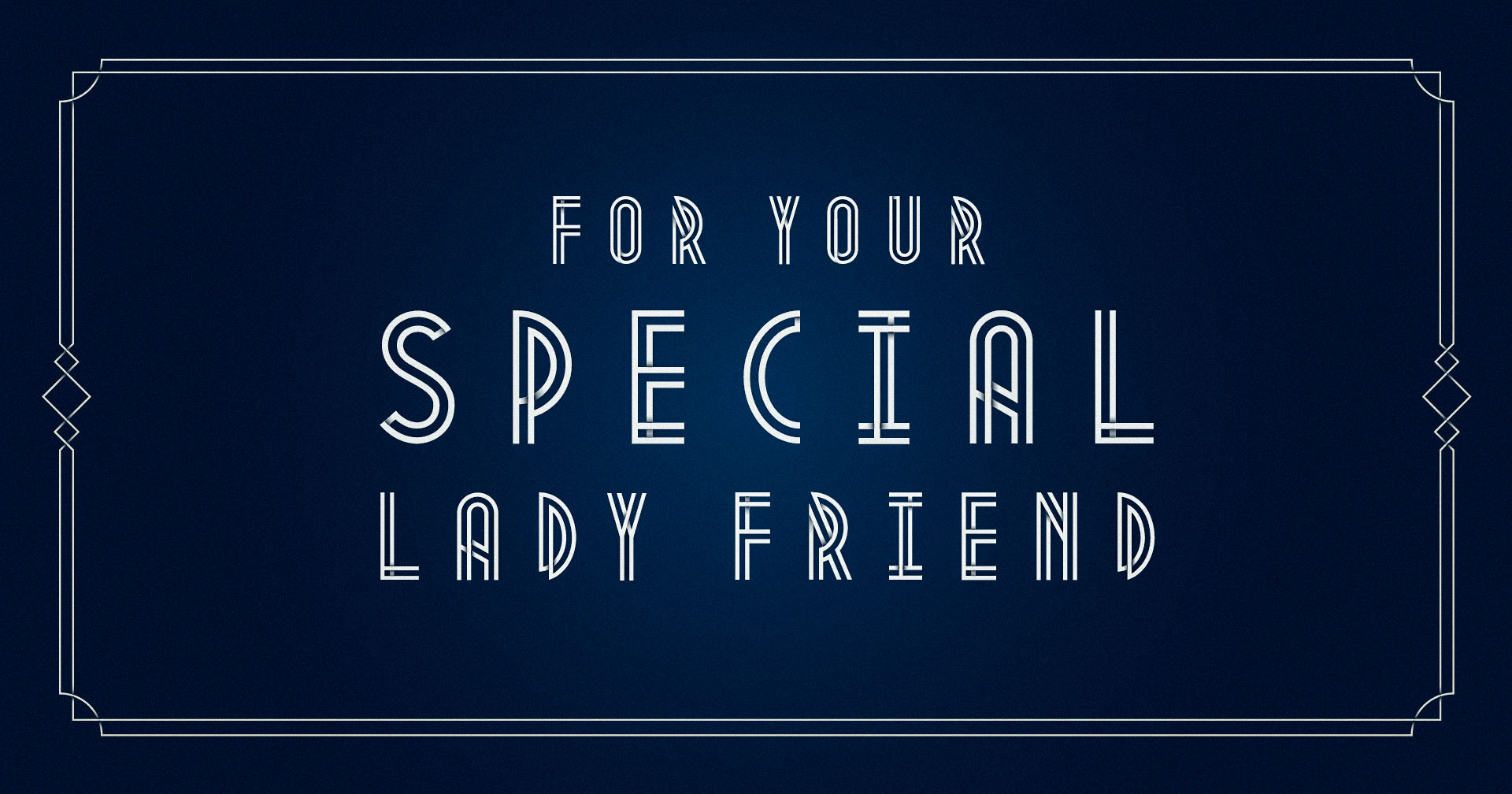 For Your Special Ladyfriend