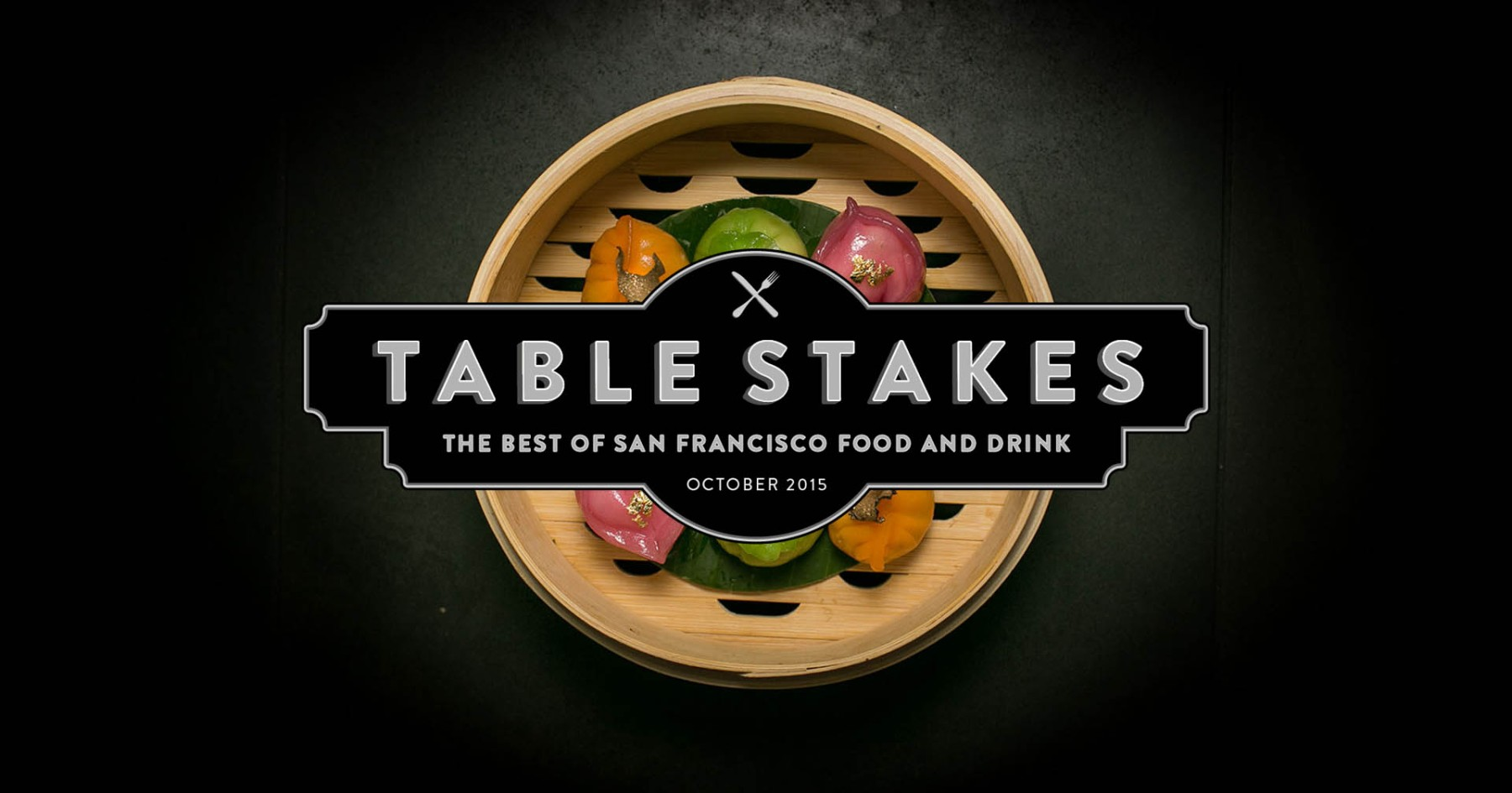 Table Stakes: The Best of San Francisco Food and Drink