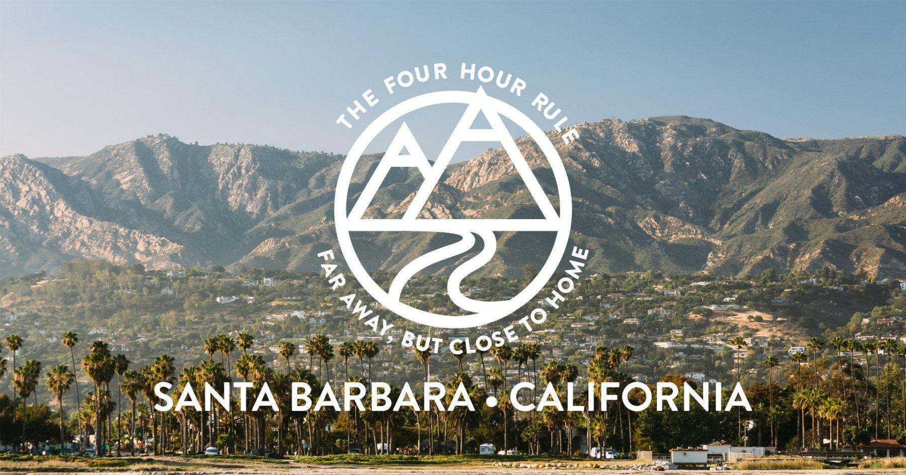 The Four Hour Rule: Santa Barbara