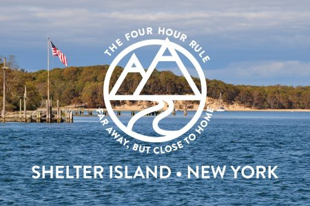 The 4-Hour Rule: Shelter Island