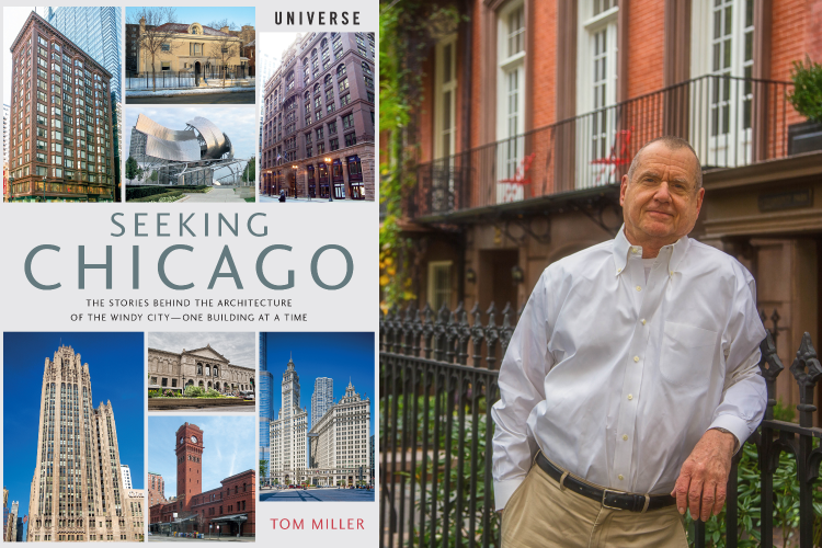 "Tom Miller's ""Seeking Chicago"" explores the city's rich architectural legacy"