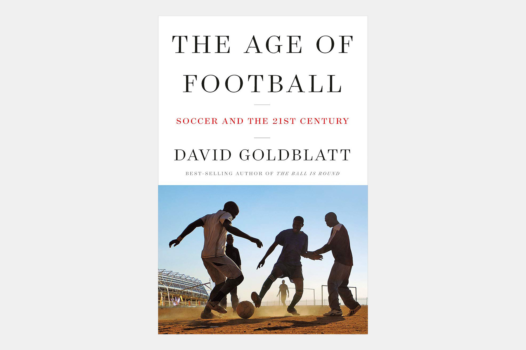 david goldblatt age of football