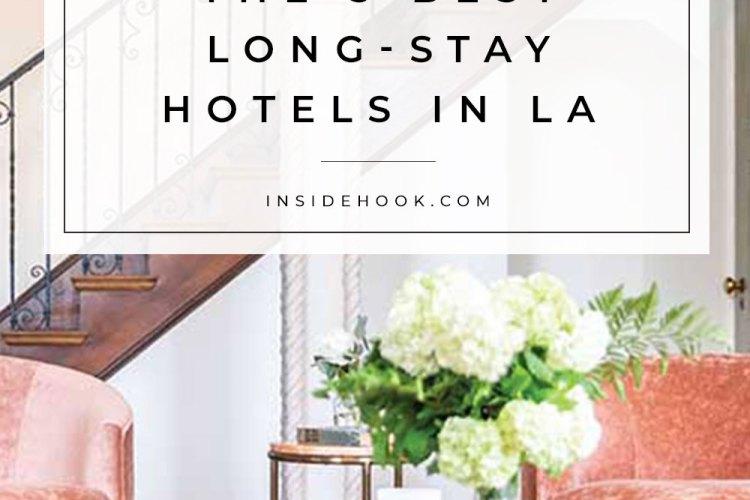 best long stay hotels la