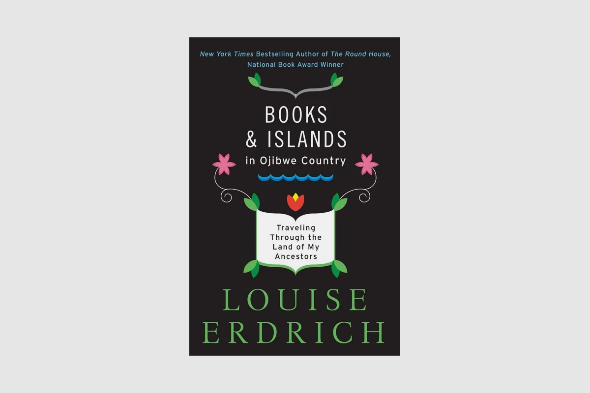 book island ojibwe country erdrich