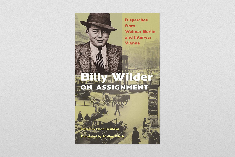 """""""Billy Wilder On Assignment"""""""