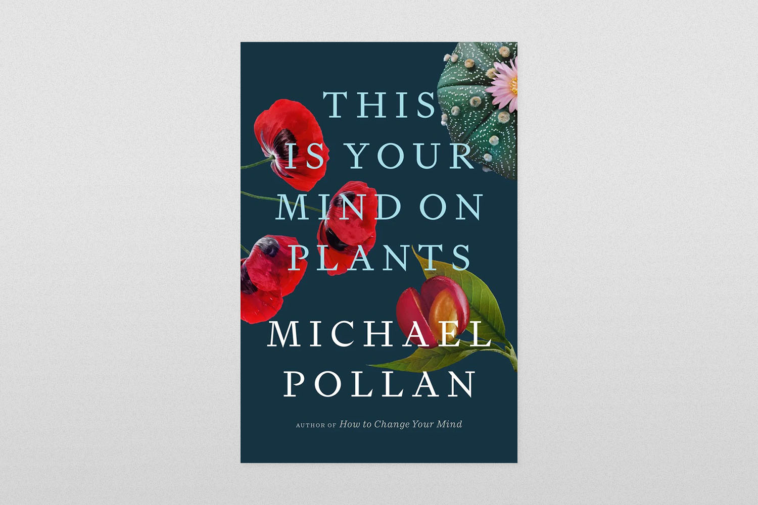 """""""This Is Your Mind on Plants"""""""