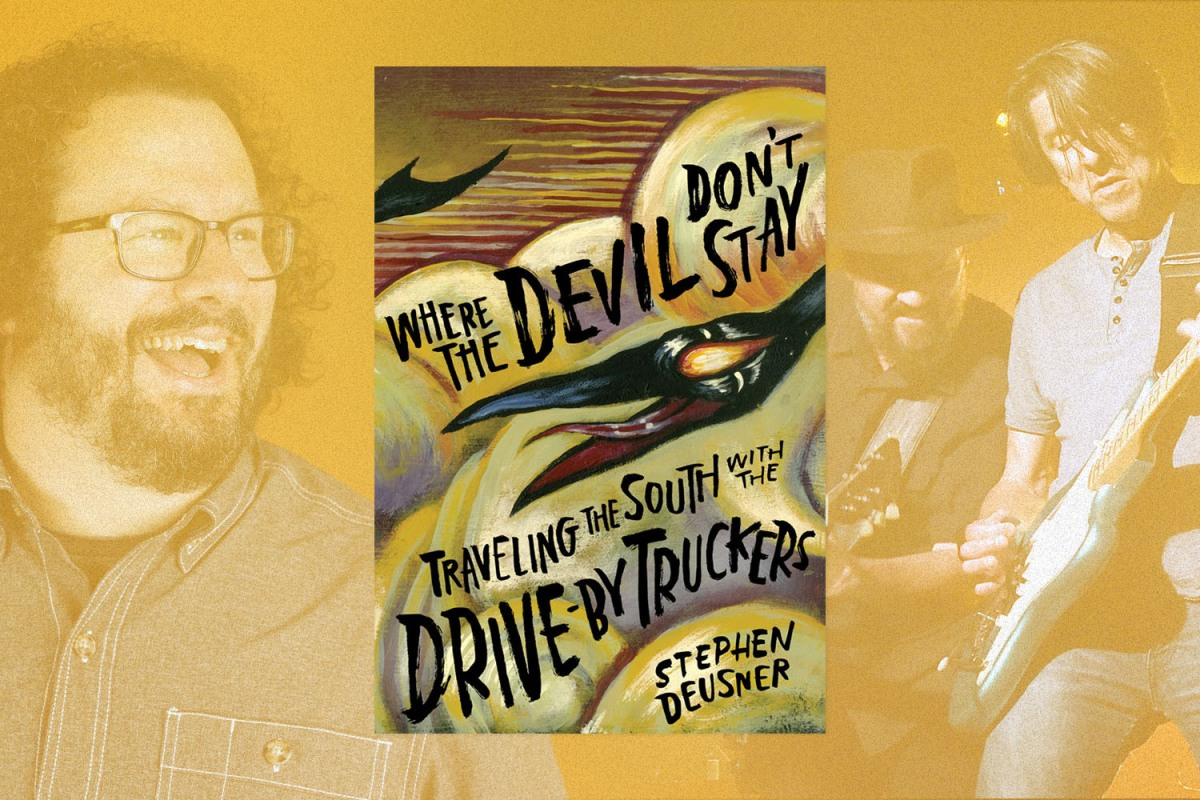Stephen Deusner's new book explores the various places that shaped the Drive-By Truckers.