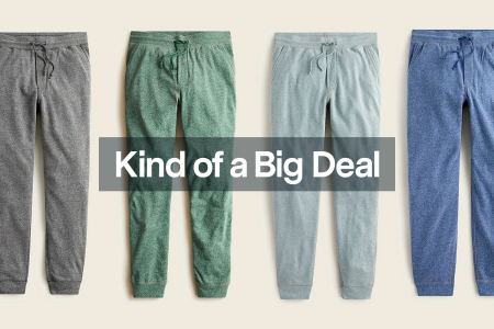"""Multiple pairs of men's Infield fleece sweatpants from J.Crew with the phrase """"Kind of a Big Deal"""" over the top"""
