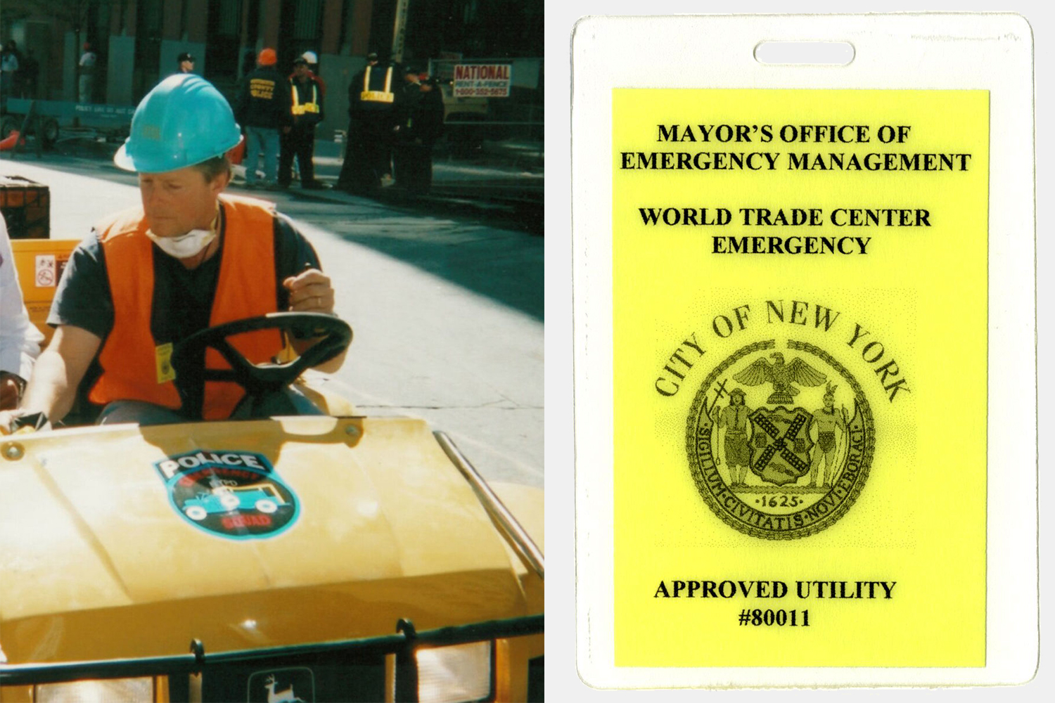 The left side of the image shows Tim Mullally of Mullally Tractor Sales in a yellow John Deere Gator at Ground Zero after 9/11, the right side shows a yellow pass from the City of New York used to get around the World Trade Center site in the aftermath of the terror attacks