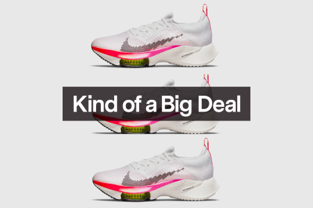 """Three Nike Air Zoom Tempo NEXT% Flyknit sneakers on a grey background with the words """"Kind of a Big Deal"""" overlaid on top"""